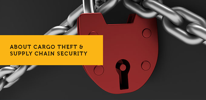 About Cargo Theft & Supply Chain Security